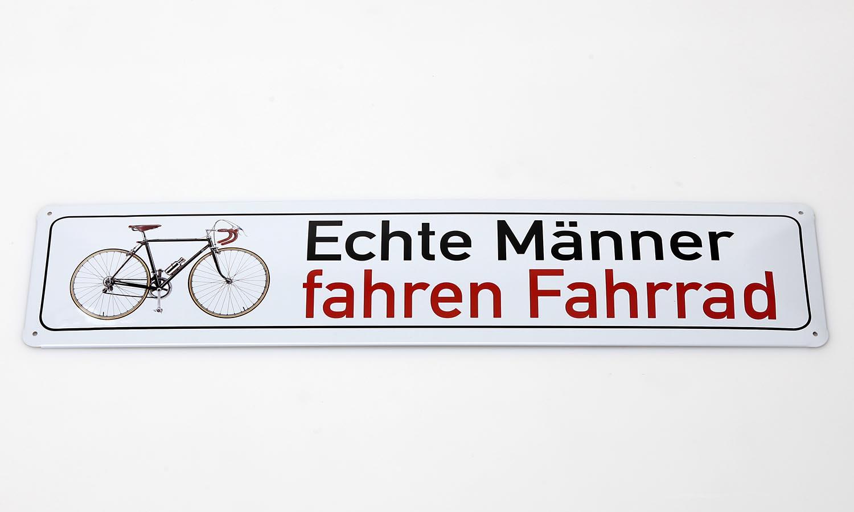 Deko Blechschild / Echte Männer fahren Fahrrad