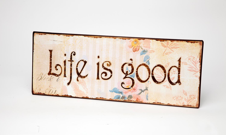 "Blechschild "" Life is good"" La Finesse"