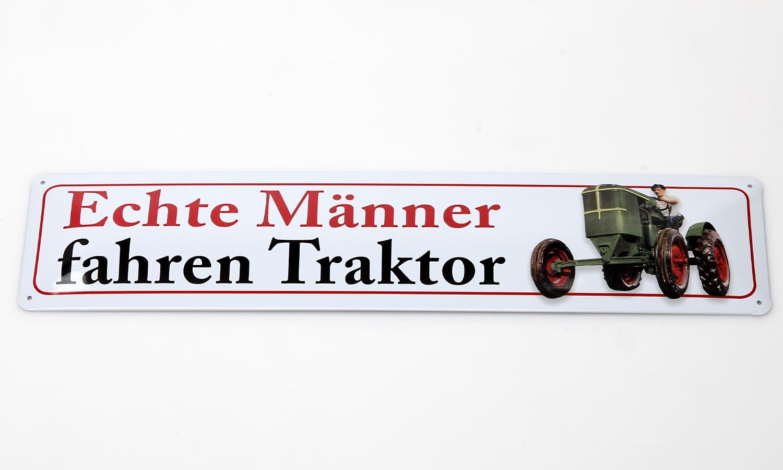 Deko Blechschild / Echte Männer fahren Traktor