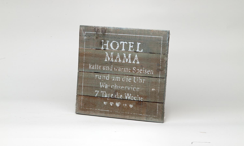 "Schild "" Hotel Mama..."""
